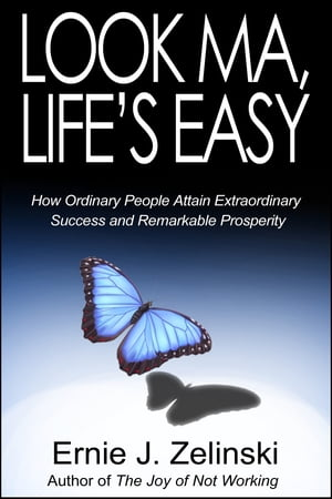 Look Ma,  Life's Easy An Inspirational Novel about How Ordinary People Attain Extraordinary Success and Remarkable Prosperity
