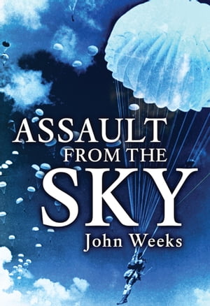 Assault From the Sky The History of Airborne Warfare 1939?1980s