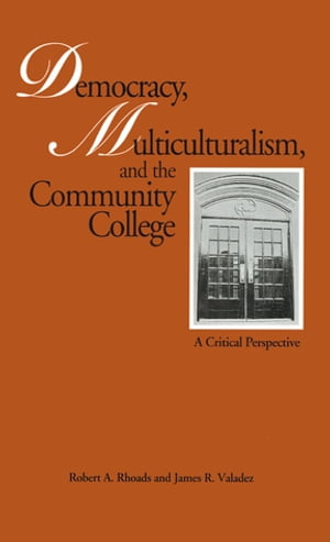 Democracy, Multiculturalism, and the Community College