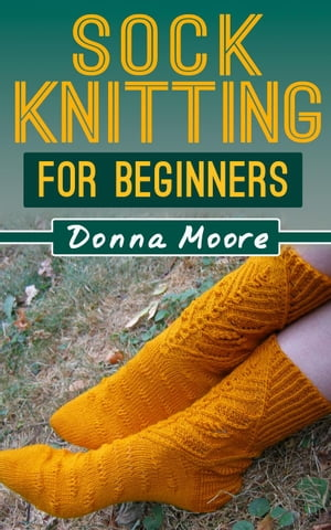 Sock Knitting For Beginners Knitting Made Easy,  #2
