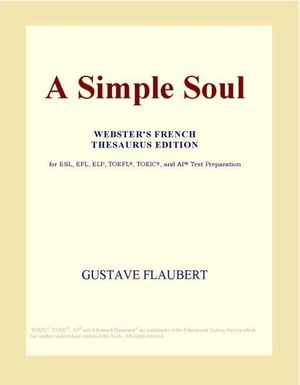 A Simple Soul (Webster's French Thesaurus Edition)