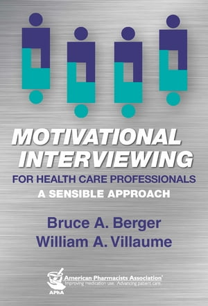 Motivational Interviewing for Health Care Professionals A Sensible Approach
