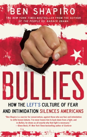 Bullies How the Left's Culture of Fear and Intimidation Silences Americans