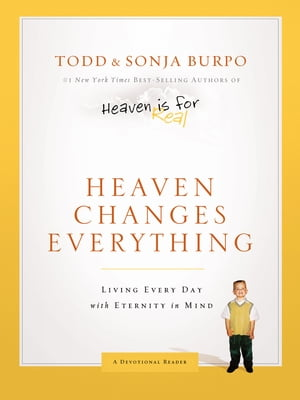 Heaven Changes Everything: Living Every Day with Eternity in Mind Living Every Day with Eternity in Mind