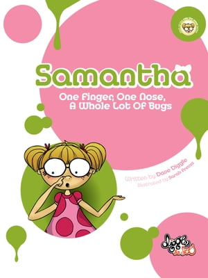Samantha One Finger,  One Nose,  A Whole Lot of Bugs