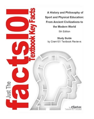 A History and Philosophy of Sport and Physical Education, From Ancient Civilizations to the Modern World