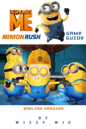 Despicable Me MinionRush Game Guide (English Version)
