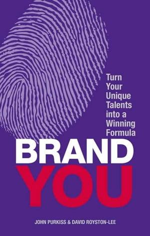 Brand You Turn Your Unique Talents into a Winning Formula