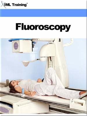 Fluoroscopy (X-Ray and Radiology) Includes Fluoroscopic,  Radiographic Equipment Techniques,  Media,  Mammography,  Pediatric Radiography,  Tomography,  Ort