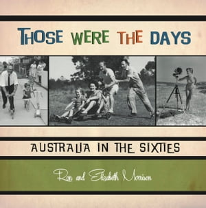 Those Were the Days Australia in the Sixties