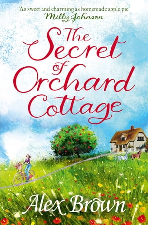 The Secret of Orchard Cottage: The perfect book for a feel-good summer