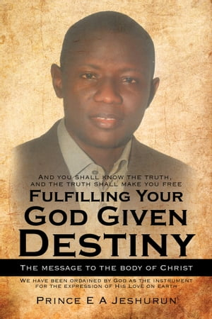 Fulfilling Your God Given Destiny The message to the body of Christ