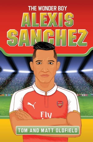 Alexis Sanchez - The Wonder Boy