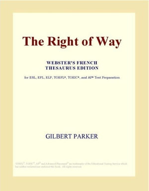 The Right of Way (Webster's French Thesaurus Edition)