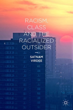 Racism,  Class and the Racialized Outsider