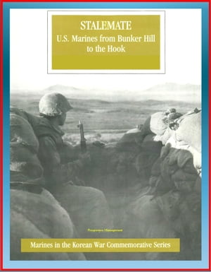 Marines in the Korean War Commemorative Series: Stalemate,  U.S. Marines from Bunker Hill to the Hook,  1st Marine Division,  Imjin River,  Kimpo Peninsul