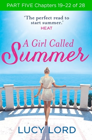 A Girl Called Summer: Part Five,  Chapters 19?22 of 28
