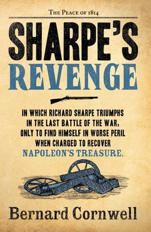 Sharpe?s Revenge: The Peace of 1814 (The Sharpe Series,  Book 19)