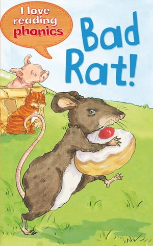 Bad Rat! (I Love Reading Phonics Level 1)