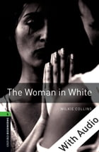 The Woman in White - With Audio Level 6 Oxford Bookworms Library Cover Image