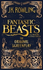 Fantastic Beasts and Where to Find Them: The Original Screenplay Cover Image