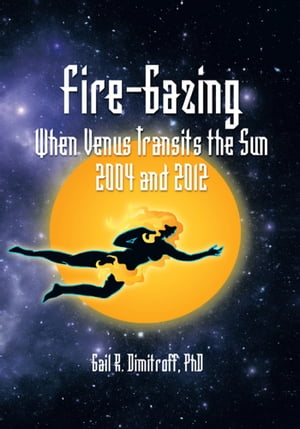 Fire-Gazing When Venus Transits the Sun 2004 and 2012