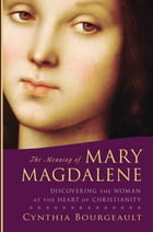 The Meaning of Mary Magdalene Cover Image
