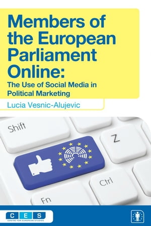 Members of the European Parliament Online The Use of Social Media in Political Marketing
