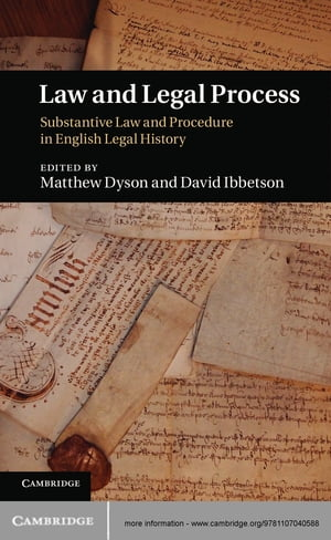 Law and Legal Process Substantive Law and Procedure in English Legal History