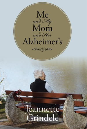 Me and My Mom and Her Alzheimer's