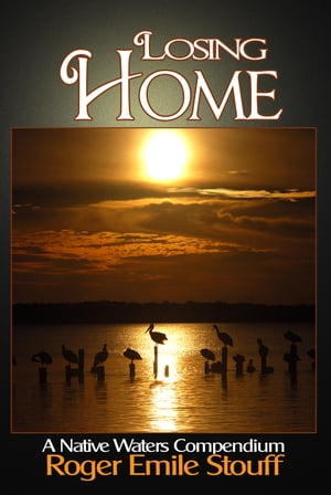 Losing Home A Native Waters Compendium