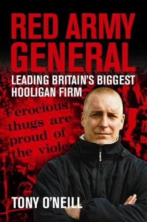 Red Army General Leading Britain's Biggest Hooligan Firm