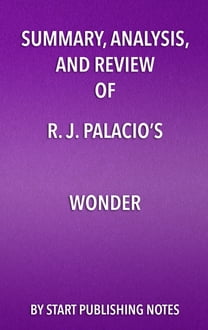 Summary, Analysis, and Review of R.J. Palacio's Wonder