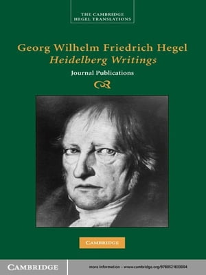 Georg Wilhelm Friedrich Hegel: Heidelberg Writings Journal Publications