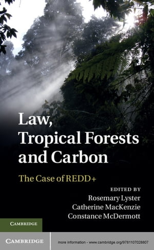 Law,  Tropical Forests and Carbon The Case of REDD+
