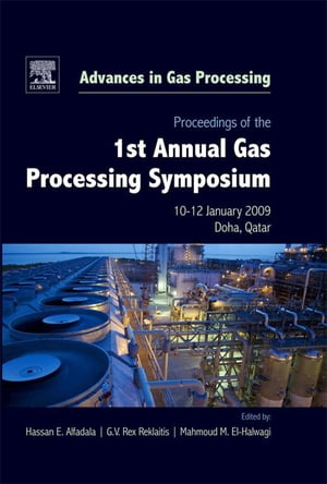 Proceedings of the 1st Annual Gas Processing Symposium 10-12 January,  2009 - Qatar