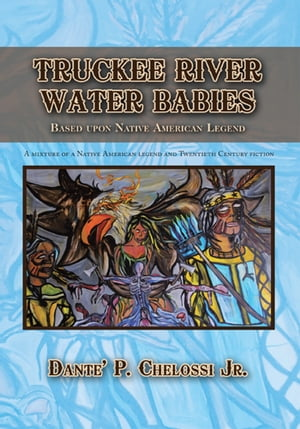 Truckee River Water Babies Based upon Native American Legend