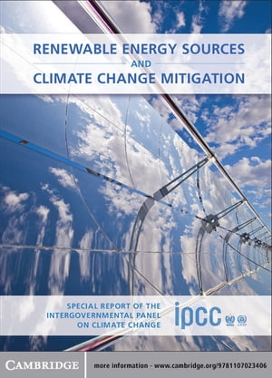 Renewable Energy Sources and Climate Change Mitigation Special Report of the Intergovernmental Panel on Climate Change