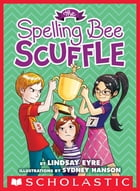 The Spelling Bee Scuffle (Sylvie Scruggs, Book 3) Cover Image