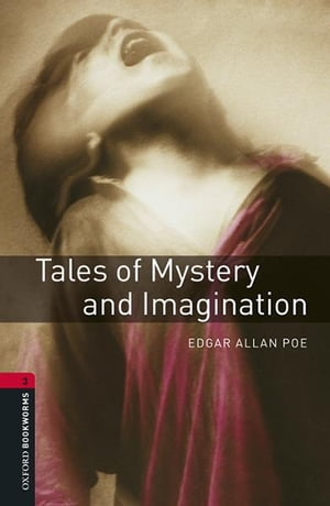 Tales of Mystery and Imagination, Oxford Bookworms Library