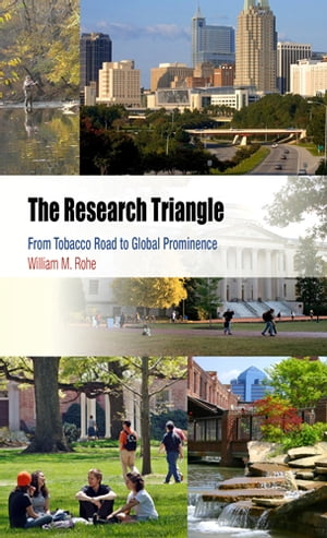The Research Triangle From Tobacco Road to Global Prominence