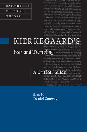 Kierkegaard's Fear and Trembling A Critical Guide