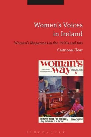 Women's Voices in Ireland Women's Magazines in the 1950s and 60s