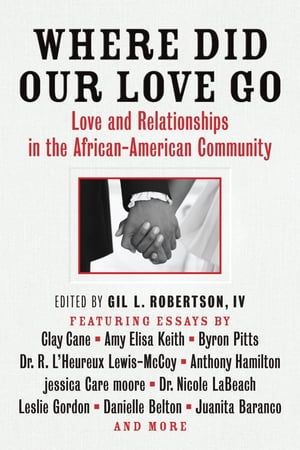 Where Did Our Love Go Love and Relationships in the African-American Community