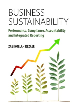 Business Sustainability Performance,  Compliance,  Accountability and Integrated Reporting