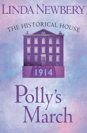 Polly's March: The Historical House