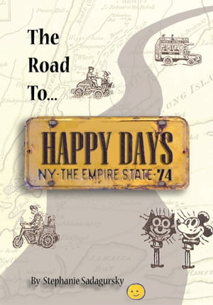 The Road to Happy Days A Memoir of Life on the Road as an Antique Toy Dealer