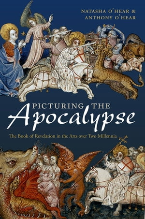 Picturing the Apocalypse The Book of Revelation in the Arts over Two Millennia