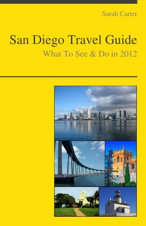 San Diego,  California Travel Guide - What To See & Do
