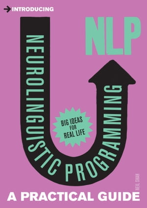 Introducing Neurolinguistic Programming (NLP): A Practical Guide